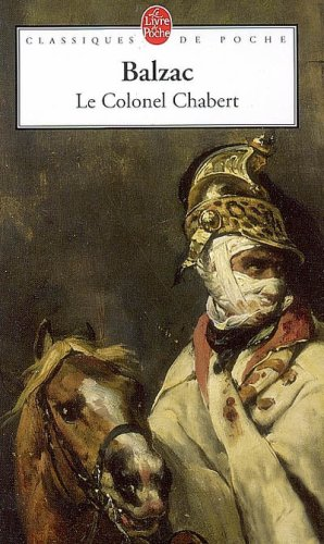 an analysis of the novella le colonel chabert by honore de balzac Le colonel chabert (english: colonel chabert) is an 1832 novella by french novelist and playwright honoré de balzac (1799–1850) it is included in his series of novels (or roman-fleuve) known as la comédie humaine (the human comedy), which depicts and parodies french society in the period of the restoration (1815–1830) and the july monarchy (1830–1848).